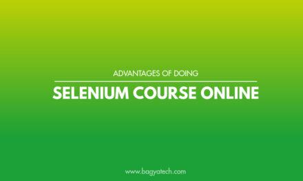 ADVANTAGES OF DOING SELENIUM COURSE ONLINE