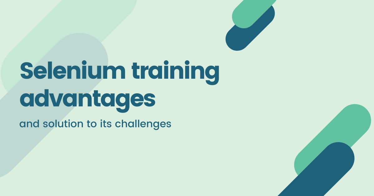 Selenium training advantages